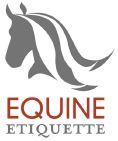 Equine Etiquette